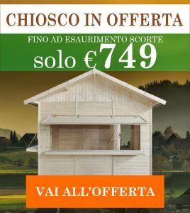 Chiosco in legno in offerta a solo € 749